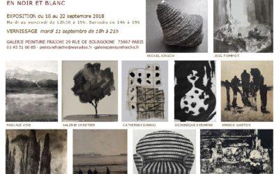 «EN NOIR ET BLANC» – Exposition du 10 au 22 septembre 2018 à Paris, galerie Peinture Fraîche